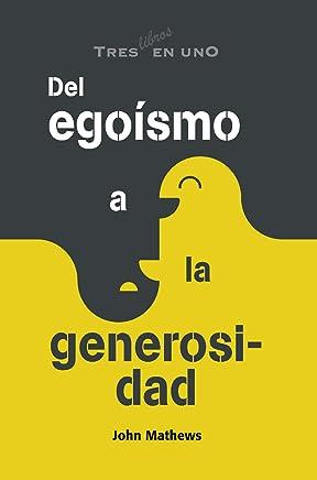 Del egoísmo a la generosidad: Tres en uno - 1er Trimestre 2018 (Spanish Edition)