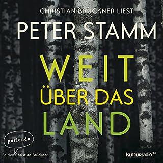 Weit über das Land                   Autor:                                                                                                                                 Peter Stamm                               Sprecher:                                                                                                                                 Christian Brückner                      Spieldauer: 5 Std. und 16 Min.     83 Bewertungen     Gesamt 4,1