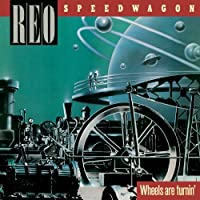 Wheels Are Turnin by REO Speedwagon