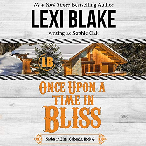 Once upon a Time in Bliss Audiobook By Lexi Blake cover art