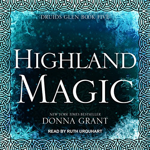 Highland Magic     Druids Glen, Book 5              By:                                                                                                                                 Donna Grant                               Narrated by:                                                                                                                                 Ruth Urquhart                      Length: 6 hrs and 49 mins     35 ratings     Overall 4.8