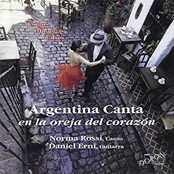 Argentina Canta en la Oreja del Corazón (Tangos, Milongas, Valses)