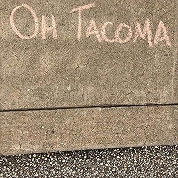 Oh, Tacoma