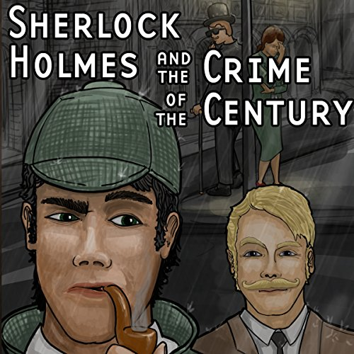 Sherlock Holmes and the Crime of the Century audiobook cover art