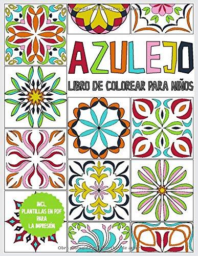 Azulejo - Libro de colorear para niños: a partir de 6 años - 45 Azulejos para colorear - libro de colorear para relajarse y fomentar la creatividad - libro de regalo - incl. plantillas en PDF