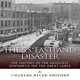 The SS Eastland Disaster: The History of the Deadliest Shipwreck on the Great Lakes cover art