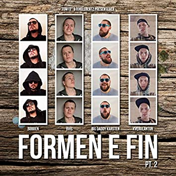 Formen E Fin, Pt. 2
