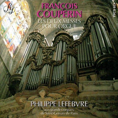 Couperin : L'Œuvre d'orgue intégral (Deux messes)