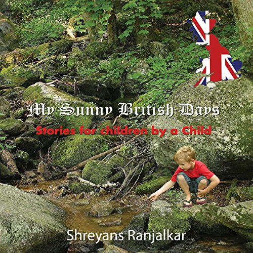 My Sunny British Days - Stories for Children by a Child audiobook cover art