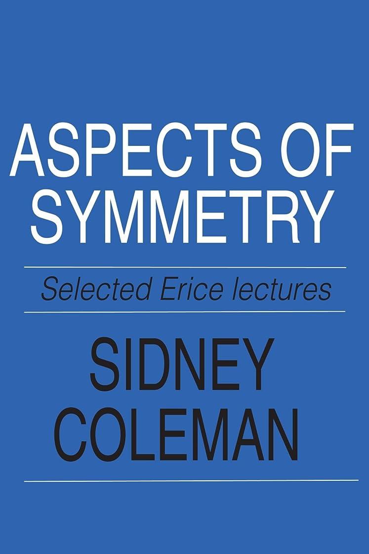 空洞凶暴な陪審Aspects of Symmetry: Selected Erice Lectures