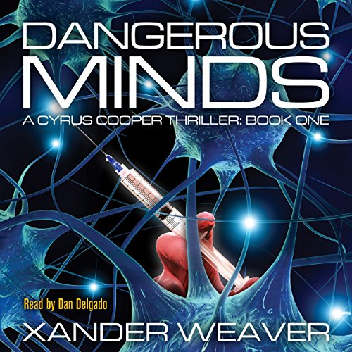 Dangerous Minds Audiobook By Xander Weaver cover art