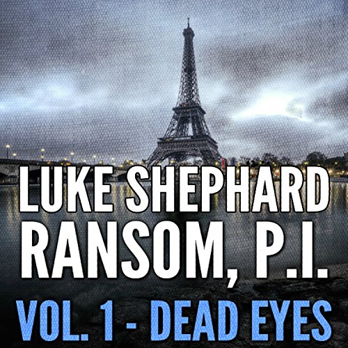 Ransom, P.I.     Dead Eyes, Volume One              By:                                                                                                                                 Luke Shephard                               Narrated by:                                                                                                                                 Steven Jay Cohen                      Length: 1 hr and 26 mins     5 ratings     Overall 3.6