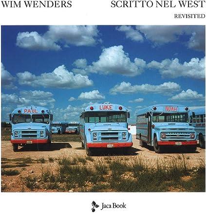 Scritto nel West. Revisited. Ediz. illustrata