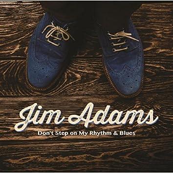 Don't Step on My Rhythm & Blues