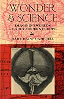 Wonder & Science: Imagining Worlds in Early Modern Europe