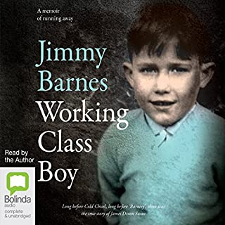 Working Class Boy                   By:                                                                                                                                 Jimmy Barnes                               Narrated by:                                                                                                                                 Jimmy Barnes                      Length: 8 hrs and 38 mins     780 ratings     Overall 4.7