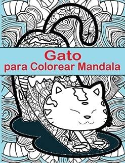 Gato Para Colorear Mandala: Gato Para Colorear Mandala es un libro divertido para todas las edades - Adultos y ninos igual pueden relajarse mientras ... colorear tamano completo. (Spanish Edition)