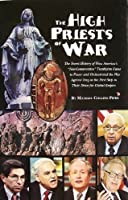 The High Priests of War 0974548413 Book Cover