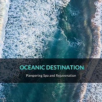Oceanic Destination - Pampering Spa and Rejuvenation