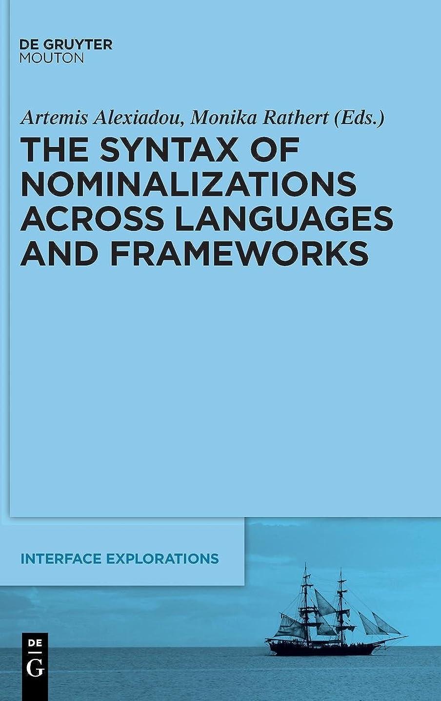 共同選択代数的デコードするThe Syntax of Nominalizations Across Languages and Frameworks (Interface Explorations)