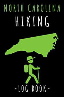 """North Carolina Hiking Log Book: Record All Your Hikes, Hiking Trail Journal With Prompts - 6"""" x 9"""" Travel Size - 120 Pages"""
