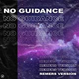 No Guidance (Remers Version) [Explicit]