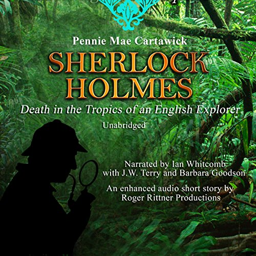 Sherlock Holmes: Death in the Tropics of an English Explorer audiobook cover art