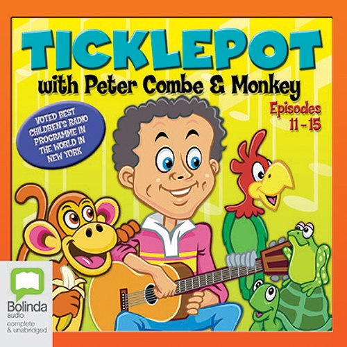 Ticklepot     Episodes 11 - 15              By:                                                                                                                                 Peter Combe                               Narrated by:                                                                                                                                 Peter Combe                      Length: 48 mins     Not rated yet     Overall 0.0
