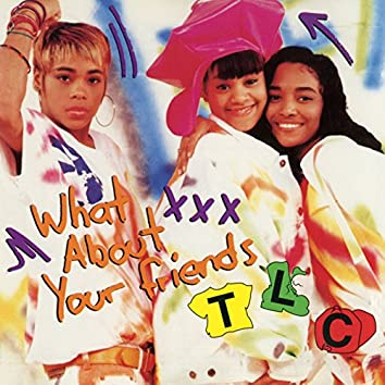What About Your Friends (Remixes)