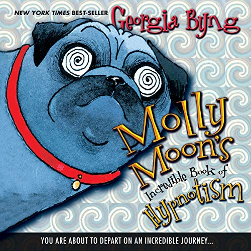 Molly Moon's Incredible Book of Hypnotism audiobook cover art