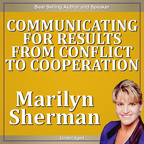 Communicating for Results from Conflict to Cooperation audiobook cover art