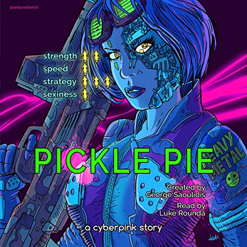 Pickle Pie     A Cyberpink Story              By:                                                                                                                                 George Saoulidis                               Narrated by:                                                                                                                                 Luke Rounda                      Length: 4 hrs and 26 mins     29 ratings     Overall 4.7
