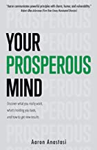 Your Prosperous Mind: Discover what you really want, what's holding you back, and how to get new results