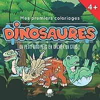 Mes Premiers Coloriages - Dinosaures: Un petit dino peut en cacher un gros ! Livre de 30 illustrations à colorier pour enfant à partir de 4 ans - Cahier avec des dessins trop mignons pour s'occuper sur son temps libre et ses vacances