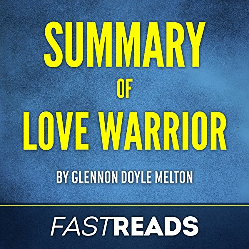 Summary of Love Warrior: by Glennon Doyle Melton audiobook cover art