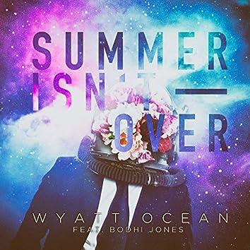 Summer Isn't Over
