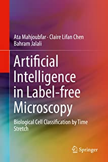 Artificial Intelligence in Label-free Microscopy: Biological Cell Classification by Time Stretch