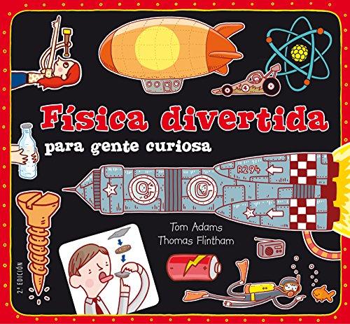 Física divertida para gente curiosa