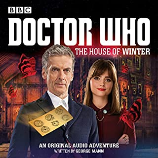 Doctor Who: The House of Winter     A 12th Doctor Audio Original              By:                                                                                                                                 George Mann                               Narrated by:                                                                                                                                 David Schofield                      Length: 1 hr and 18 mins     17 ratings     Overall 4.4