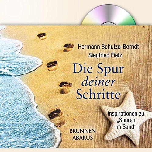 Die Spur deiner Schritte - Inspiriert von 'Spuren im Sand': Bildband mit Mini-CD