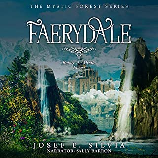 Faerydale: Before the Mystic Forest     Mystic Forest Book, Series 3              By:                                                                                                                                 Josef Silvia                               Narrated by:                                                                                                                                 Sally Barron                      Length: 3 hrs and 43 mins     Not rated yet     Overall 0.0