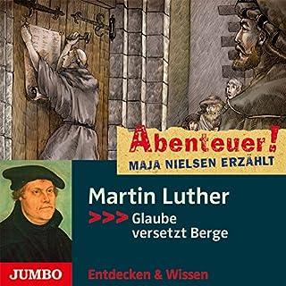 Martin Luther - Glaube versetzt Berge Titelbild