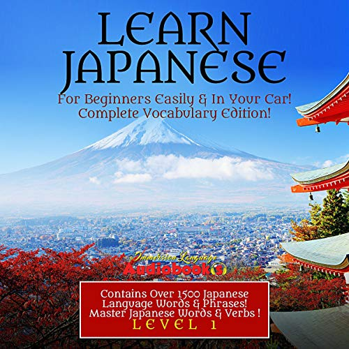 Learn Japanese for Beginners Easily & in Your Car! Complete Vocabulary Edition!     Level 1 Contains over 1500 Japanese Language Words & Phrases! Master Japanese Words & Verbs!              By:                                                                                                                                 Immersion Language Audiobooks                               Narrated by:                                                                                                                                 Naomi Hiratsuka                      Length: 6 hrs and 24 mins     25 ratings     Overall 5.0