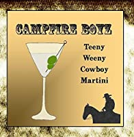 Teeny Weeny Cowboy Martini by Campfire Boyz