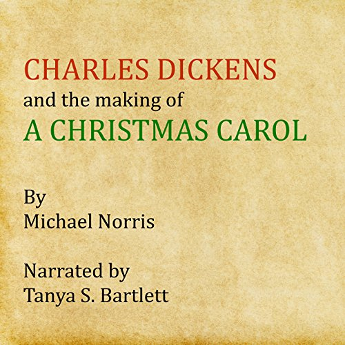 Charles Dickens and the Making of 'A Christmas Carol' audiobook cover art