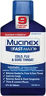 Cold, Flu, & Sore Throat Relief Liquid, Mucinex Fast-Max, 9oz, Maximum Strength Formula, Relieves cough; nasal congestion; sinus congestion and pressure; minor aches and pains; sore throat; headache