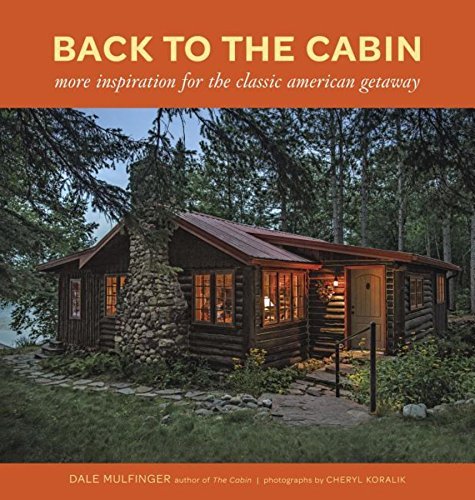 Price comparison product image Back to the Cabin: More Inspiration for the Classic American Getaway