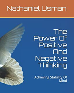 The Power Of Positive And Negative Thinking: Achieving Stability Of Mind