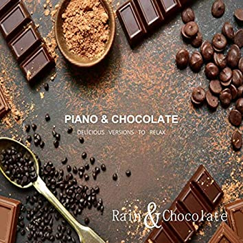 Piano & Chocolate - Delicious Versions To Relax