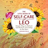 The Little Book of Self-Care for Leo: Simple Ways to Refresh and Restore - According to the Stars